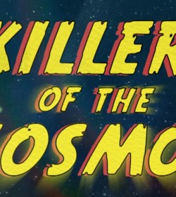 Killers of the Cosmos Science Channel